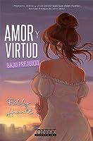 Amor y Virtud bajo prejuicio (Amor y Virtud #1)