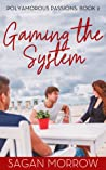 Gaming the System (Polyamorous Passions, #2)