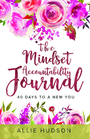 The Mindset Accountability Journal by Allie Hudson