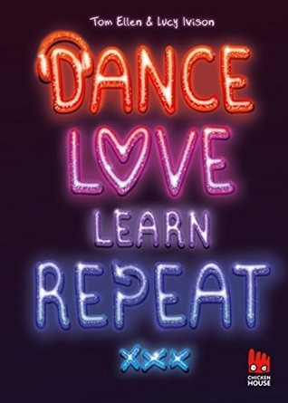 Dance. Love. Learn. Repeat. by Tom Ellen