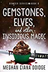 Gemstones, Elves, and Other Insidious Magic