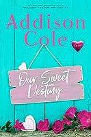 Our Sweet Destiny (Sweet with Heat: Weston Bradens) (Volume 2)