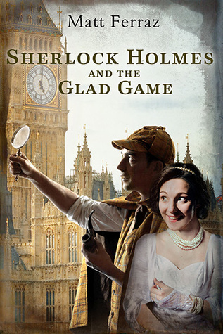 Sherlock Holmes and the Glad Game