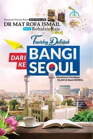 Travelog Dakwah: Dari Bangi ke Seoul