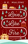 Love Like Fire (Hearts in Hendricks, #2)