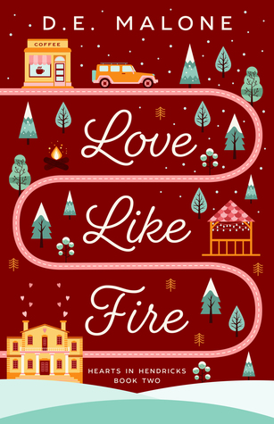 Love Like Fire (Hearts in Hendricks, #2)