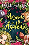 Arsenic in the Azaleas (Lovely Lethal Gardens, #1)