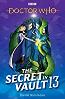 Doctor Who: The Secret in Vault 13 (Dr. Who)