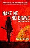 Make Me No Grave