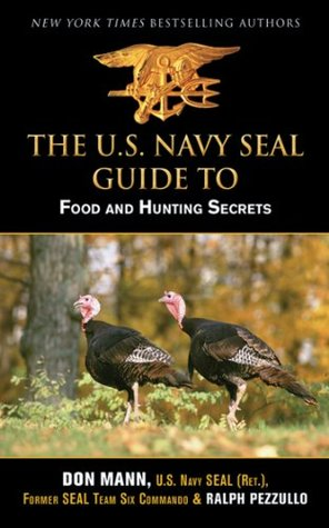 U.S. Navy SEAL Guide to Food and Hunting Secrets