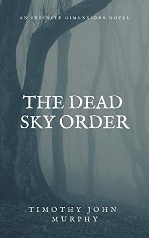 The Dead Sky Order (The Infinite Dimensions, #1)