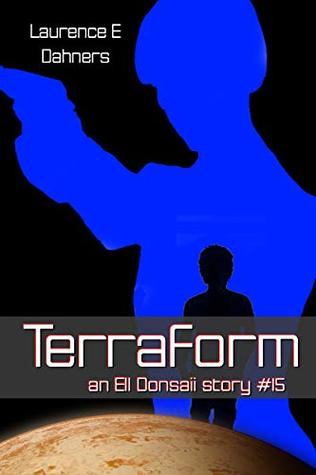 Terraform (Ell Donsaii, #15) by Laurence E  Dahners