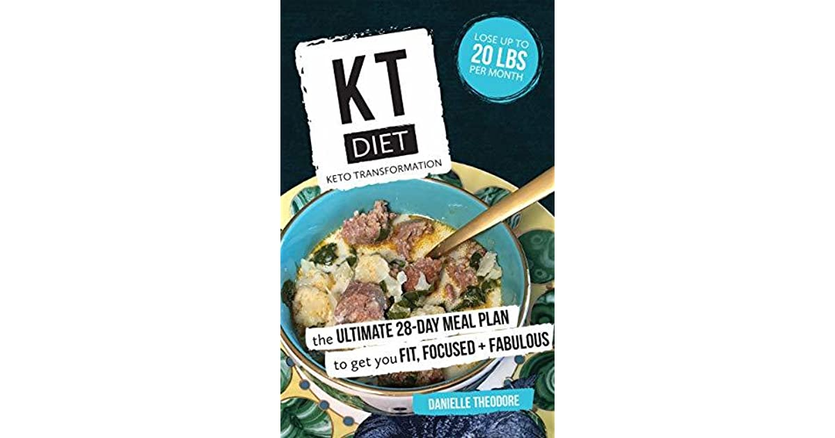 KT Diet: Keto Transformation: The Ultimate 28-Day Meal Plan
