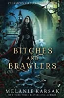 Bitches and Brawlers (Steampunk Red Riding Hood #4)