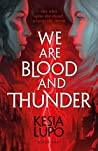 We Are Blood and Thunder (We Are Blood and Thunder #1)
