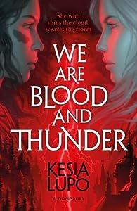 We Are Blood and Thunder (We Are Blood and Thunder #1)