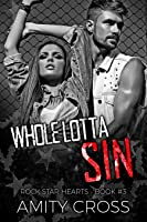 Whole Lotta Sin (Rock Star Hearts #3)