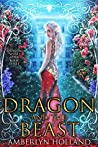 Dragon and the Beast (Dragon Ever After Book 3)