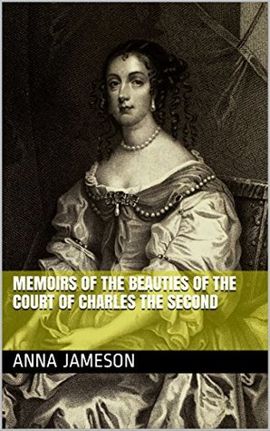 Memoirs of the beauties of the court of Charles the second (History of Royalty Book 22)