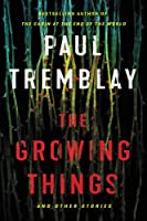 Growing Things: And Other Stories