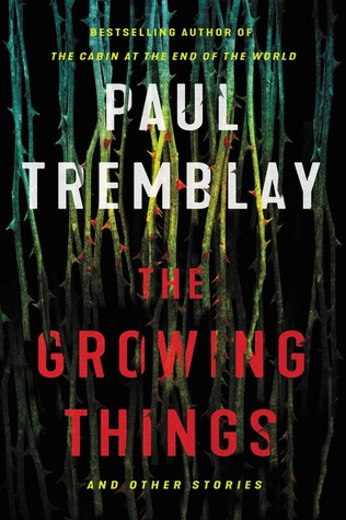 Growing Things by Paul Tremblay