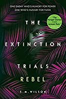 Rebel (The Extinction Trials, #3)
