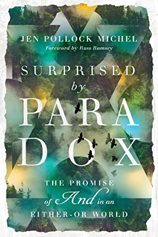 Surprised by Paradox: The Promise of