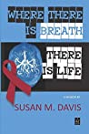 Where There is Breath, There is Life: A memoir