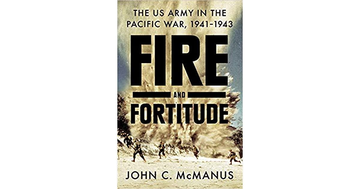 Fire and Fortitude: The US Army in the Pacific War, 1941