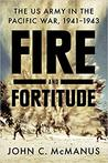 Fire and Fortitude: The US Army in the Pacific War, 1941-1943
