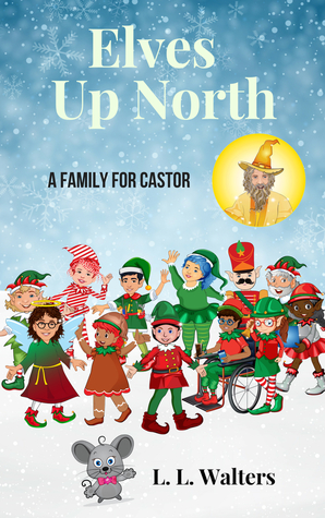 Elves Up North - A Family for Castor