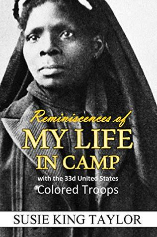 Reminiscences of My Life in Camp with the 33d United States Colored Troops: Late 1st S. C. Volunteers (1902)