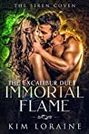Immortal Flame (The Excalibur Duet, #2; The Siren Coven, #4)