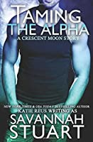 Taming the Alpha (Crescent Moon Series)