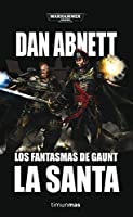 Gaunt's Ghosts: La Santa (Gaunt's Ghosts #4-7)