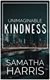 Unimaginable Kindness