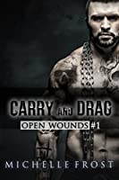 Carry and Drag (Open Wounds #1)