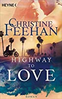 Highway to Love: Roman (Die Highway #1)