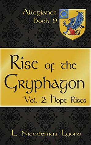 Rise of the Gryphagon by L. Nicodemus Lyons