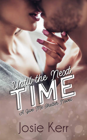 Until the Next Time (Give Me Shelter #1)