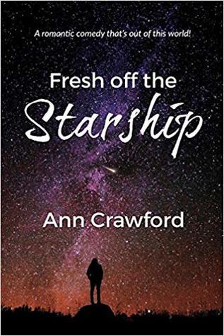 Fresh off the Starship by Ann  Crawford