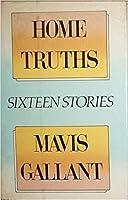 Home Truths: Sixteen Stories