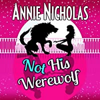Not His Werewolf (Not This, #2)