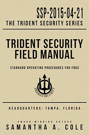Trident Security Field Manual: Standard Operating Procedures for FNGs