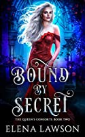 Bound by Secret (The Queen's Consorts, #2)