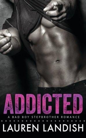 Addicted: A Bad Boy Stepbrother Romance