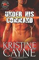 Under His Command (Six-Alarm Sexy #1)