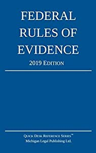Federal Rules of Evidence; 2019 Edition: With Internal Cross-References