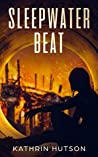 Sleepwater Beat (Blue Helix Book 1)