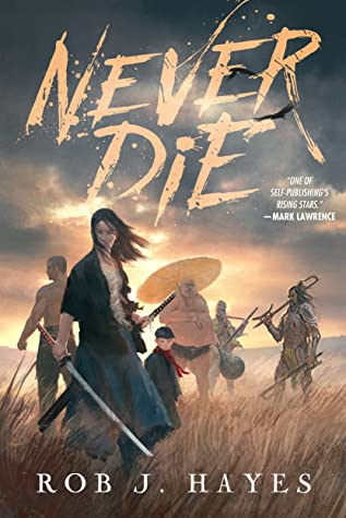 Review: Never Die by Rob J. Hayes